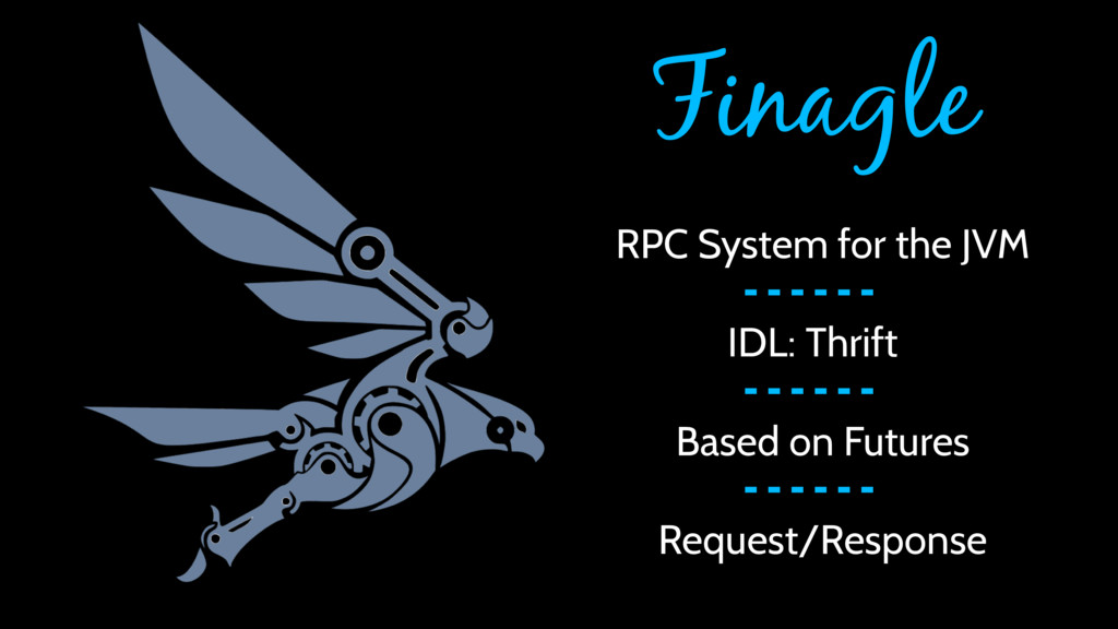 Finagle IDL: Thrift RPC System for the JVM Base...