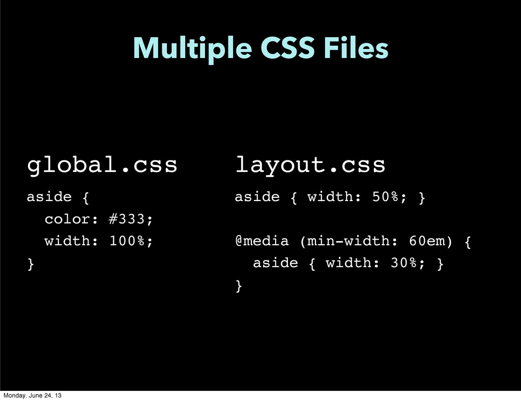 Multiple CSS Files global.css aside { color: #3...