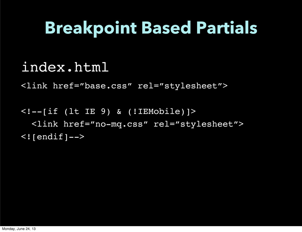Breakpoint Based Partials index.html <link href...