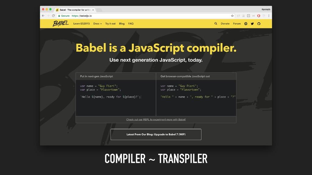 COMPILER ~ TRANSPILER