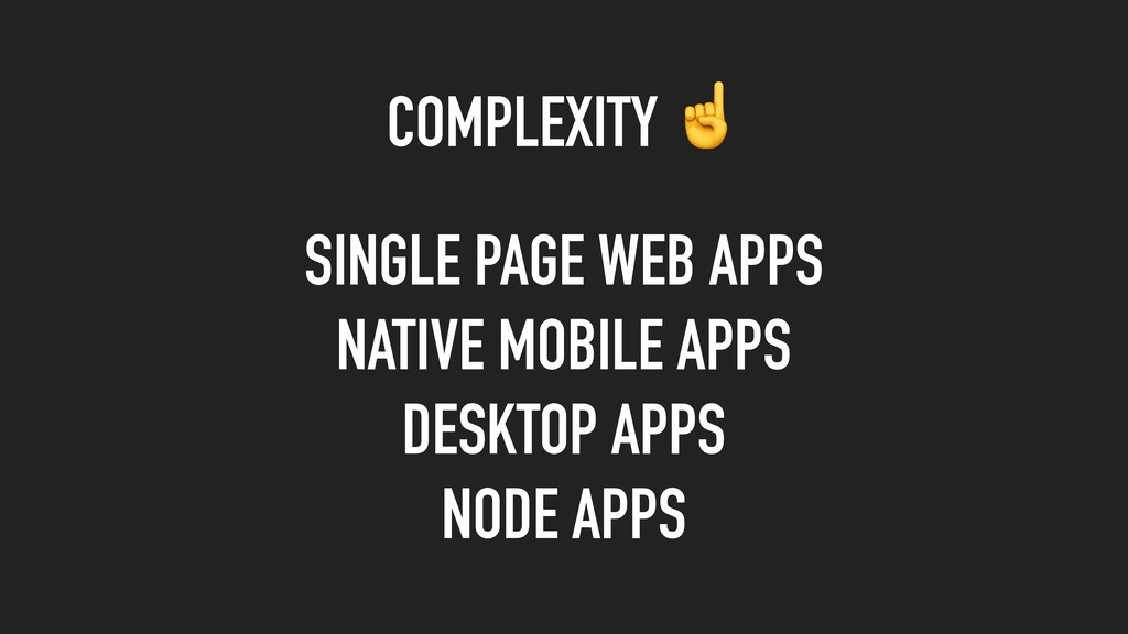 COMPLEXITY ☝ SINGLE PAGE WEB APPS NATIVE MOBILE...