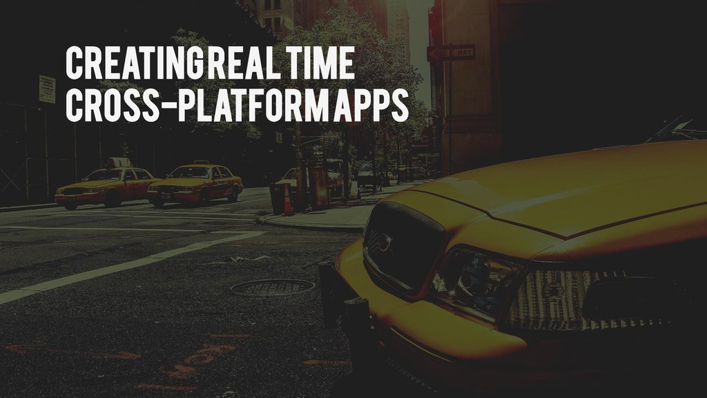 Creating real time Cross-Platform Apps