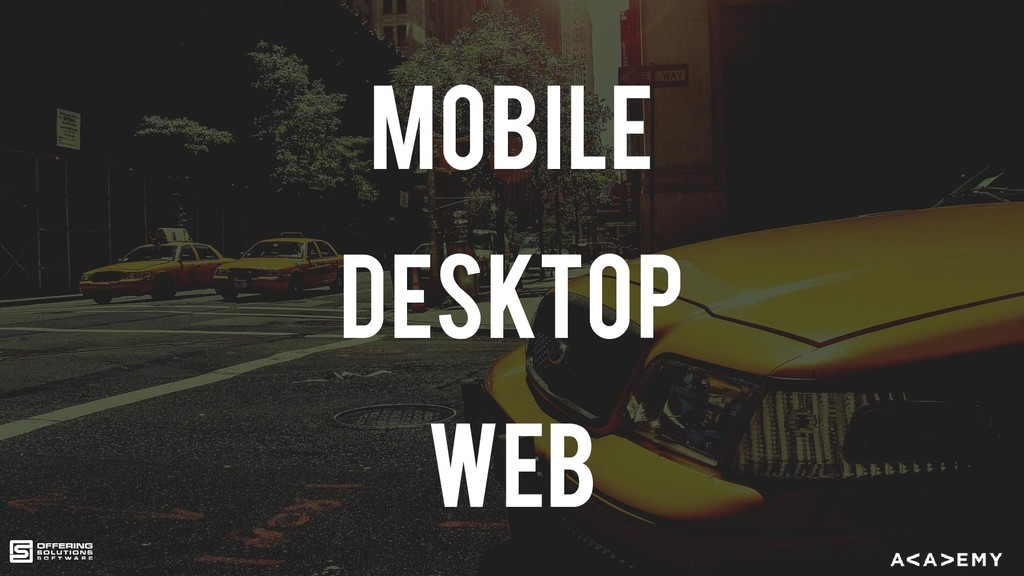 Mobile Desktop Web