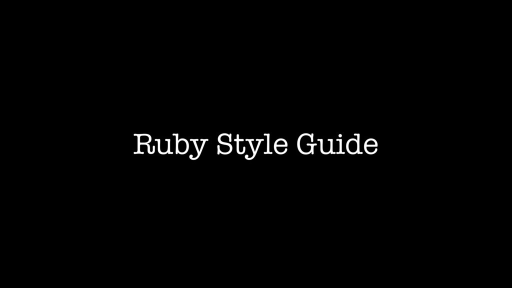Ruby Style Guide