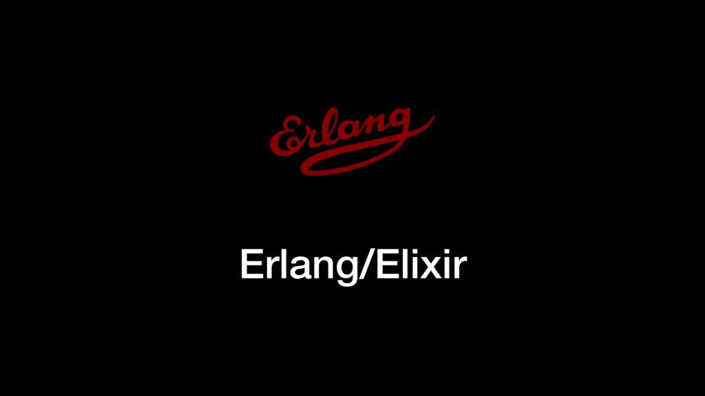 Erlang/Elixir