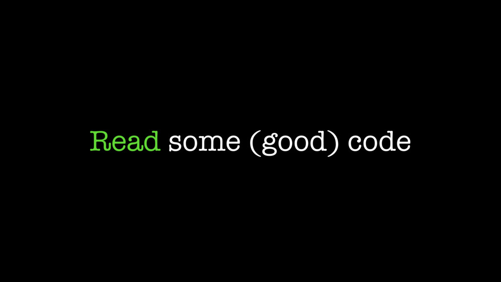 Read some (good) code