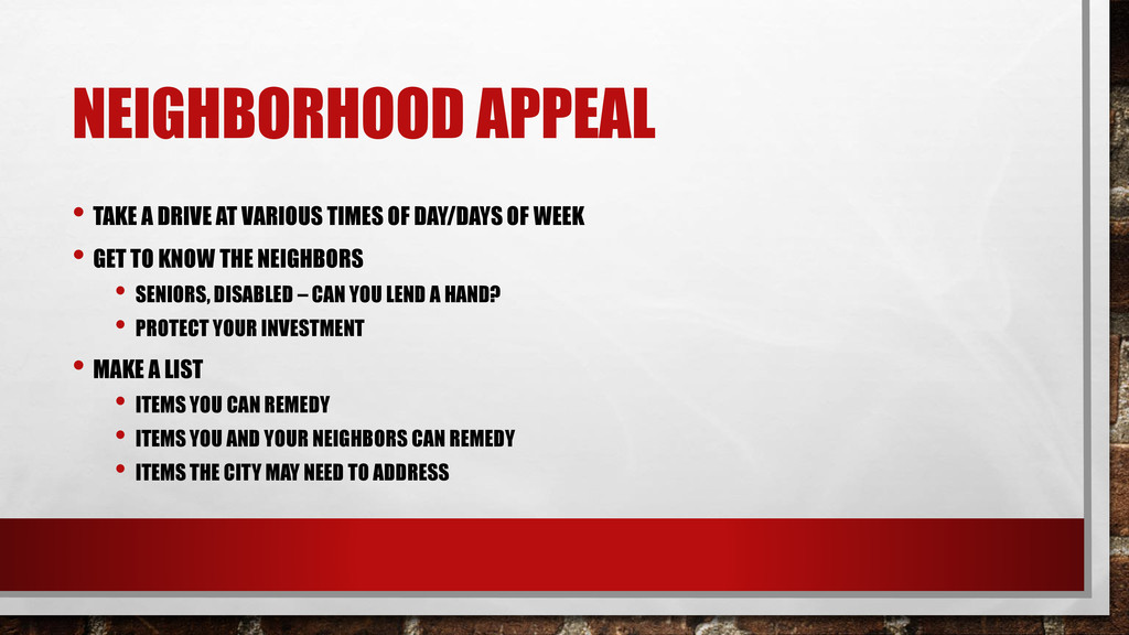 NEIGHBORHOOD APPEAL • TAKE A DRIVE AT VARIOUS T...