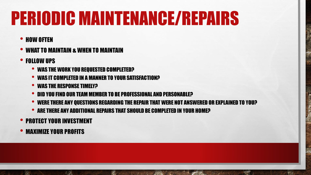 PERIODIC MAINTENANCE/REPAIRS • HOW OFTEN • WHAT...