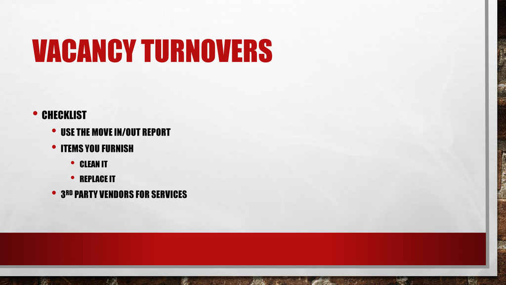VACANCY TURNOVERS • CHECKLIST • USE THE MOVE IN...