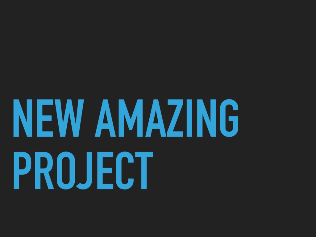 NEW AMAZING PROJECT