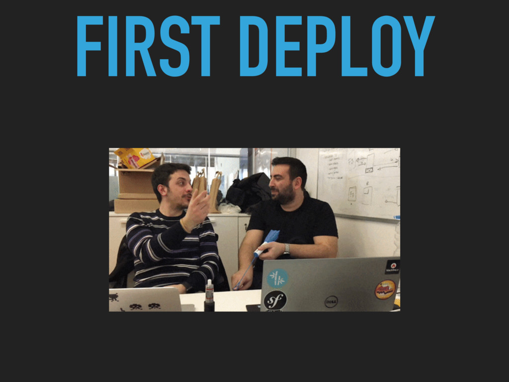 FIRST DEPLOY
