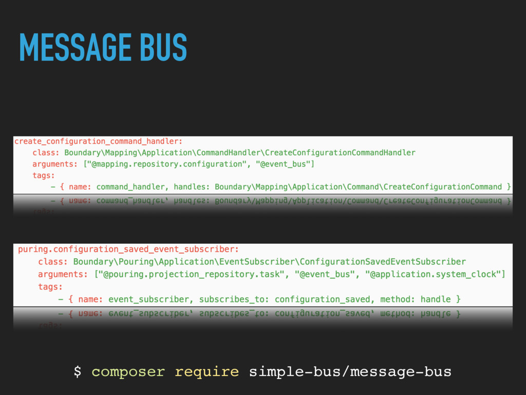 MESSAGE BUS $ composer require simple-bus/messa...