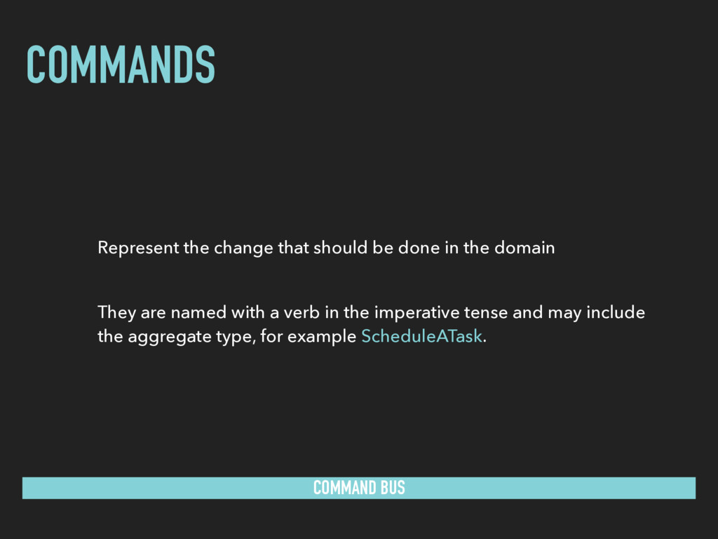 COMMANDS COMMAND BUS Represent the change that ...