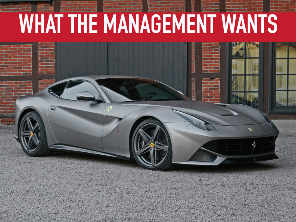 WHAT THE MANAGEMENT WANTS