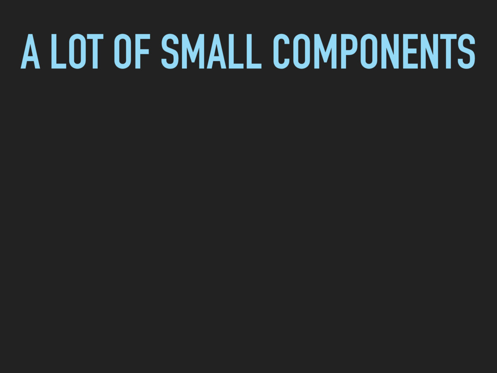 A LOT OF SMALL COMPONENTS