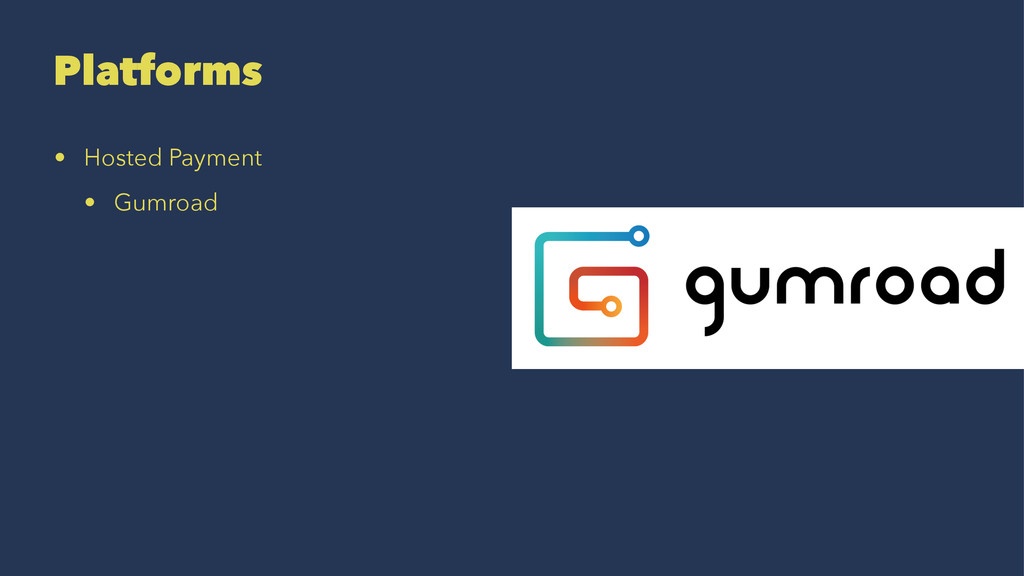 Platforms • Hosted Payment • Gumroad