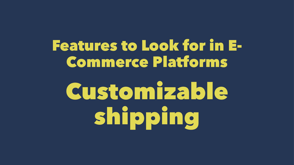 Features to Look for in E- Commerce Platforms C...
