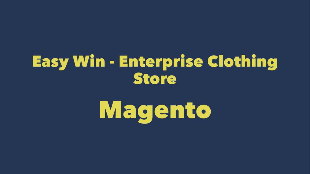Easy Win - Enterprise Clothing Store Magento