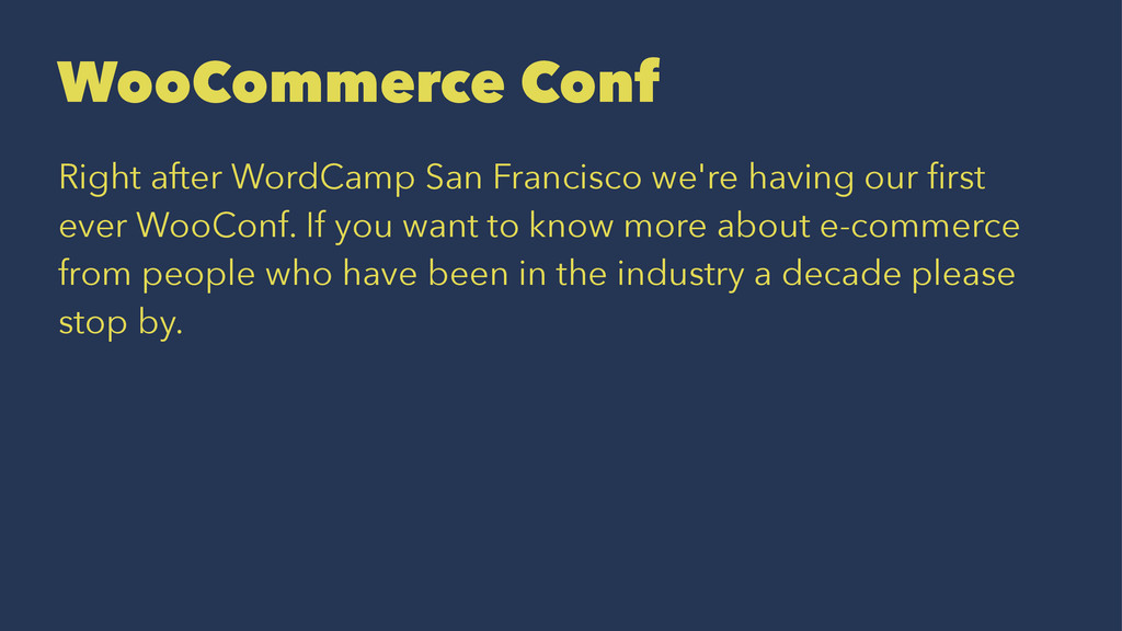 WooCommerce Conf Right after WordCamp San Franc...