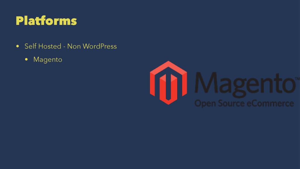 Platforms • Self Hosted - Non WordPress • Magen...