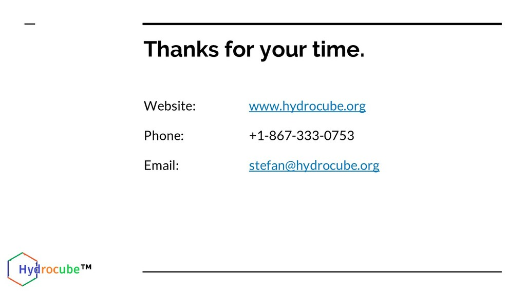 Thanks for your time. Website: www.hydrocube.or...