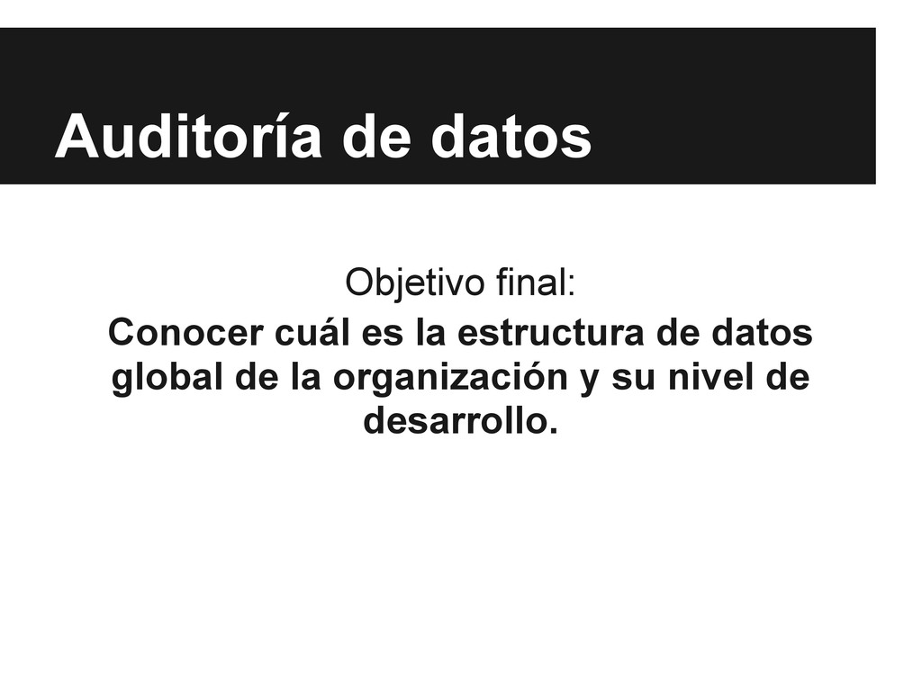 Auditoría de datos Objetivo final: Conocer cuál...