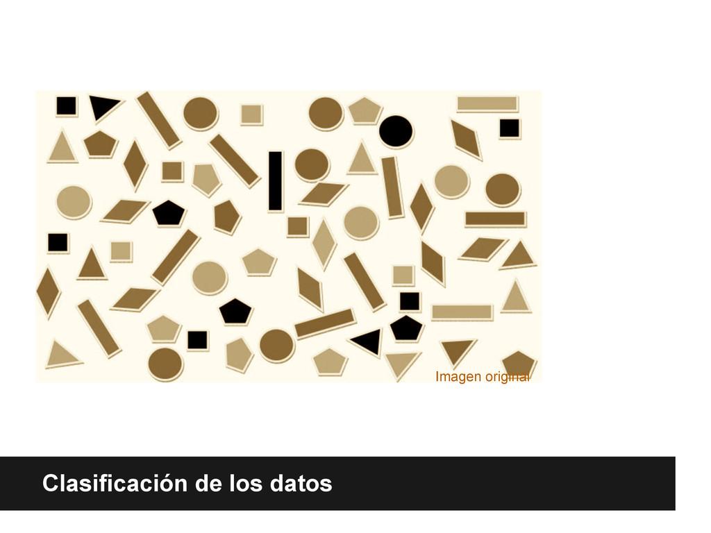 Clasificación de los datos Clasificación de los...