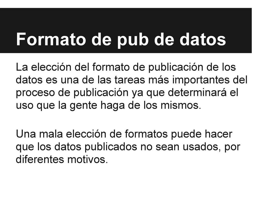 La elección del formato de publicación de los d...