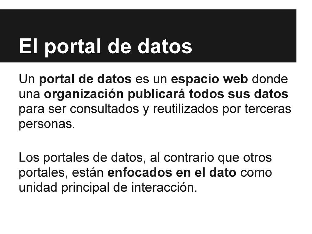 Un portal de datos es un espacio web donde una ...