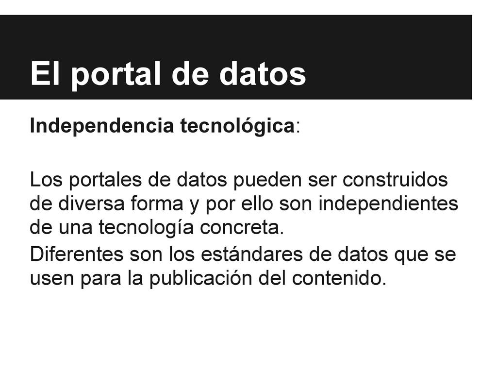El portal de datos Independencia tecnológica: L...