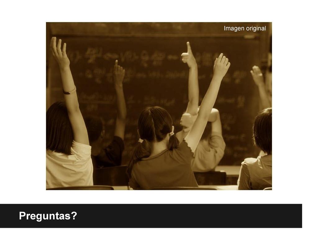 Referencias adicionales Preguntas? Imagen origi...