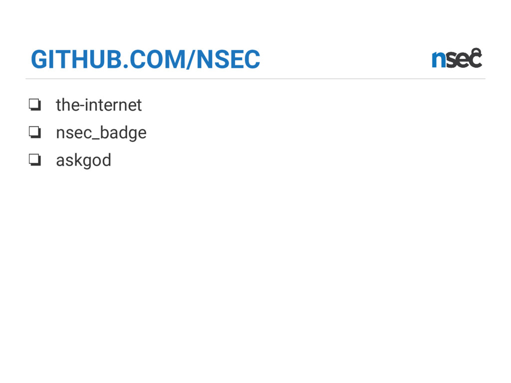GITHUB.COM/NSEC ❏ the-internet ❏ nsec_badge ❏ a...