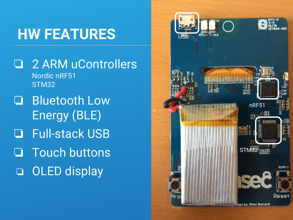 HW FEATURES ❏ 2 ARM uControllers Nordic nRF51 S...