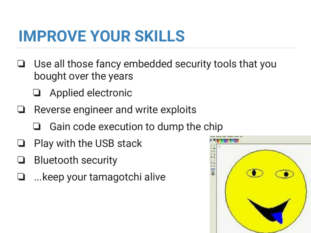 IMPROVE YOUR SKILLS ❏ Use all those fancy embed...