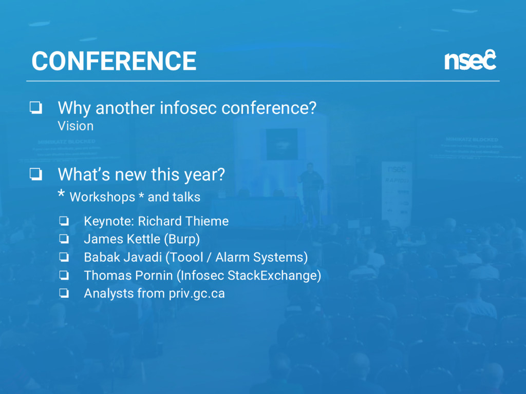 CONFERENCE ❏ Why another infosec conference? Vi...