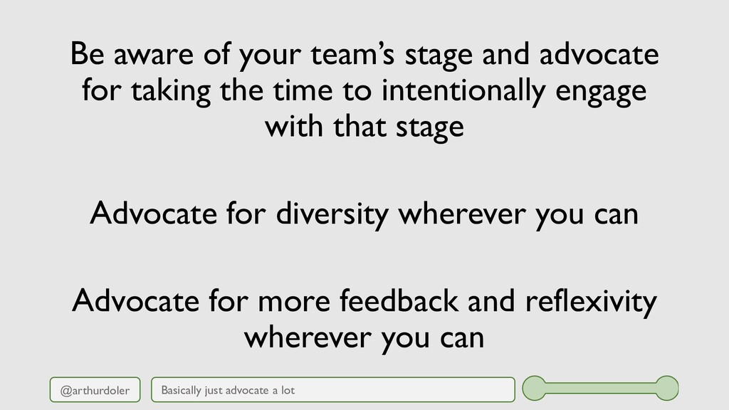 @arthurdoler Be aware of your team's stage and ...