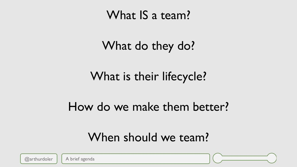 @arthurdoler What IS a team? What do they do? W...
