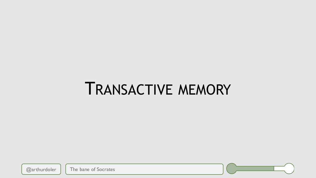 @arthurdoler TRANSACTIVE MEMORY The bane of Soc...