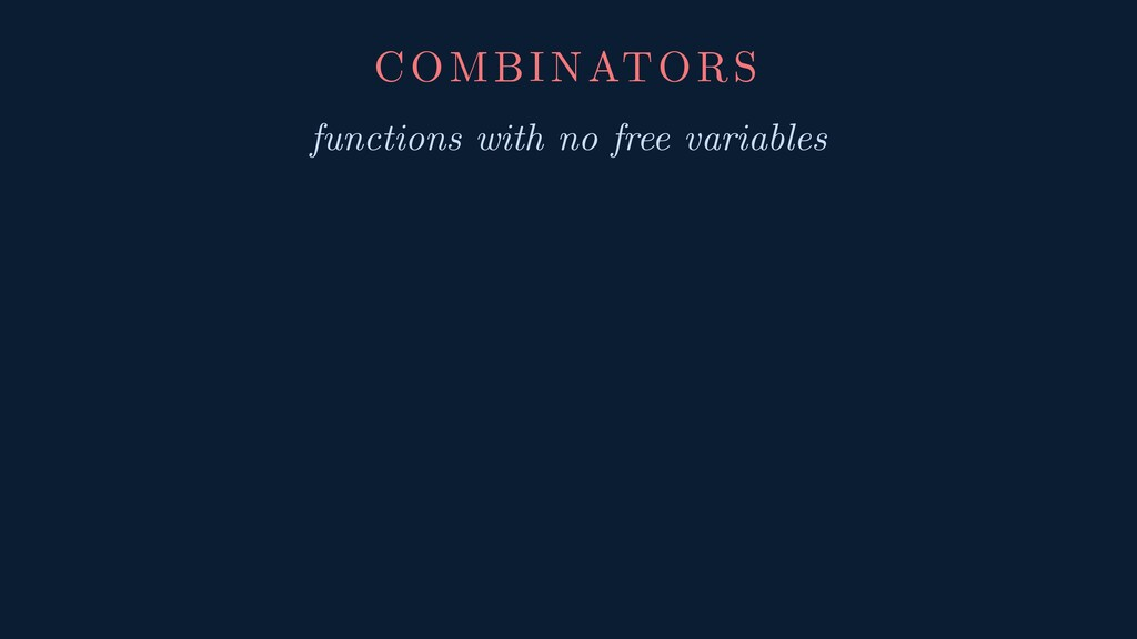 COMBINATORS functions with no free variables
