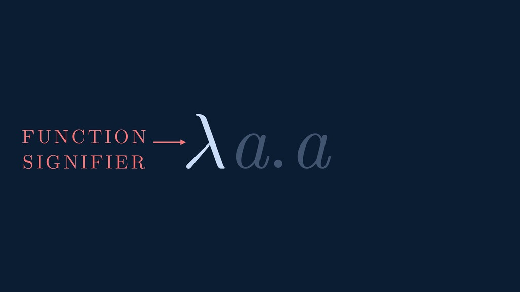 a.a FUNCTION SIGNIFIER