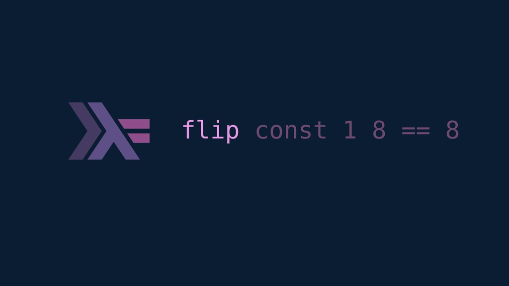 flip const 1 8 == 8
