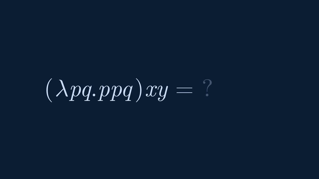 ( pq.ppq ) xy = ?