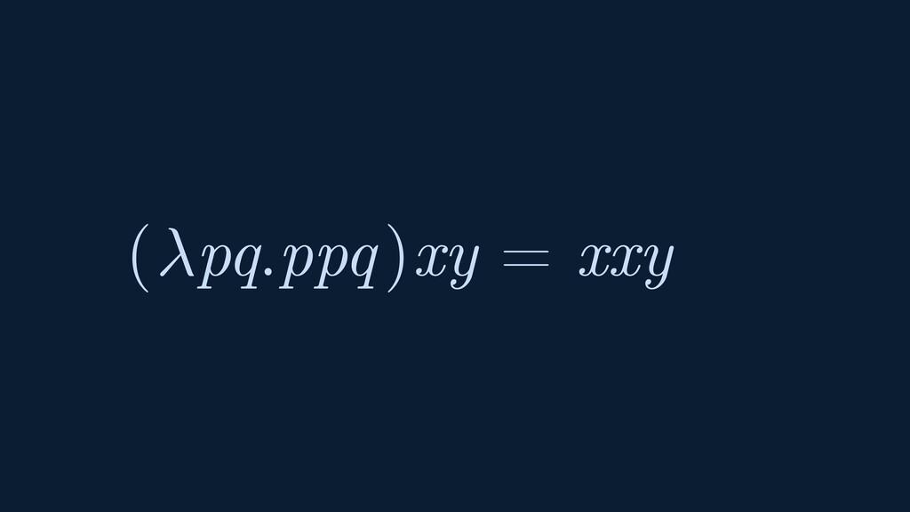 ( pq.ppq ) xy = xxy