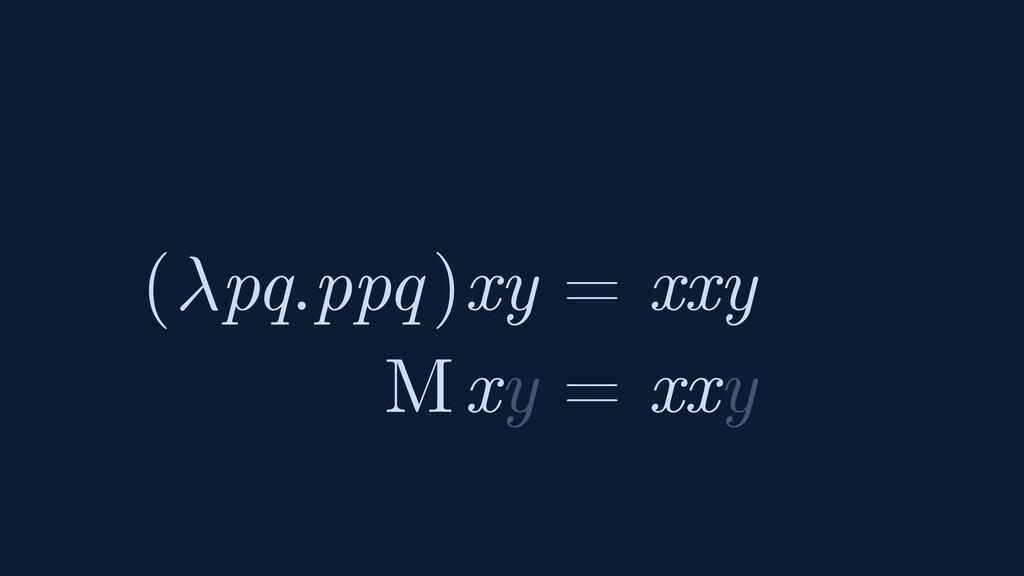 ( pq.ppq ) xy = xxy M xy = xxy