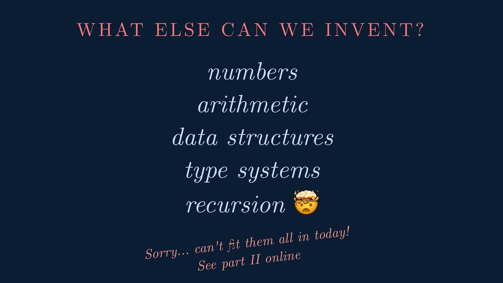 WHAT ELSE CAN WE INVENT? numbers arithmetic dat...