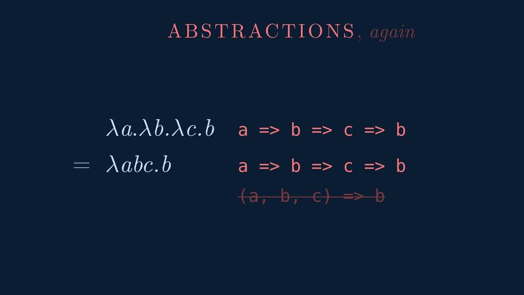 a.b.c.b a => b => c => b abc.b a => b => c => b...