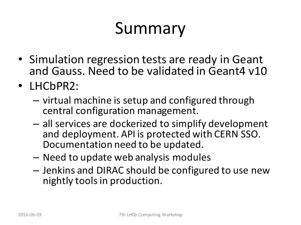 Summary • Simulation regression tests are ready...