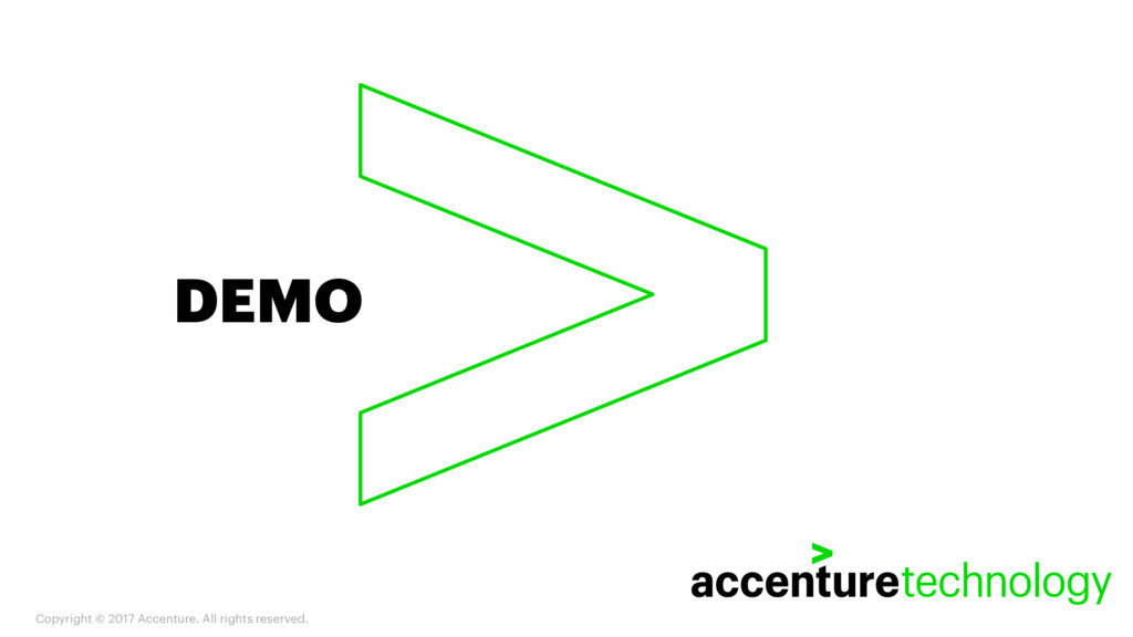 DEMO Copyright © 2017 Accenture. All rights res...