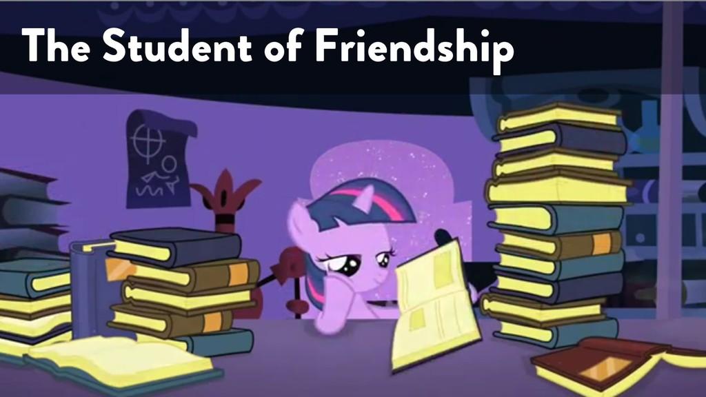 @marktimemedia The Student of Friendship