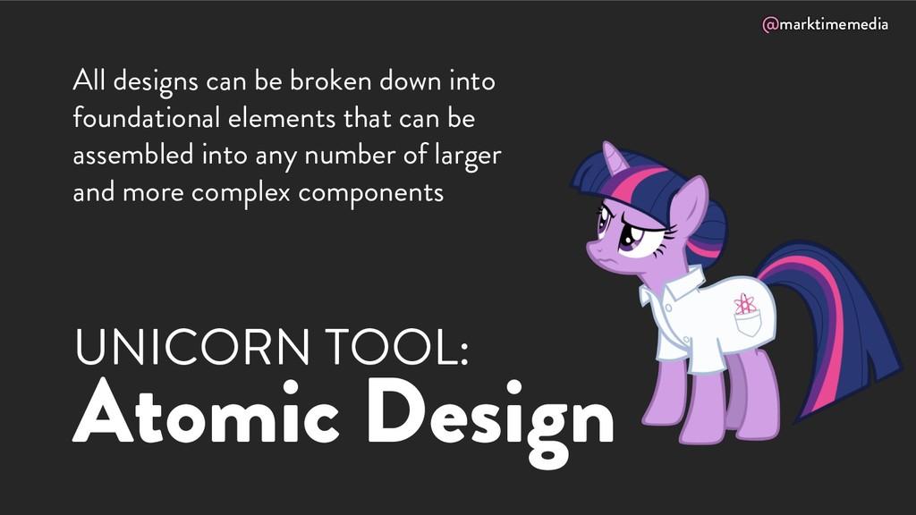 @marktimemedia UNICORN TOOL: Atomic Design All ...